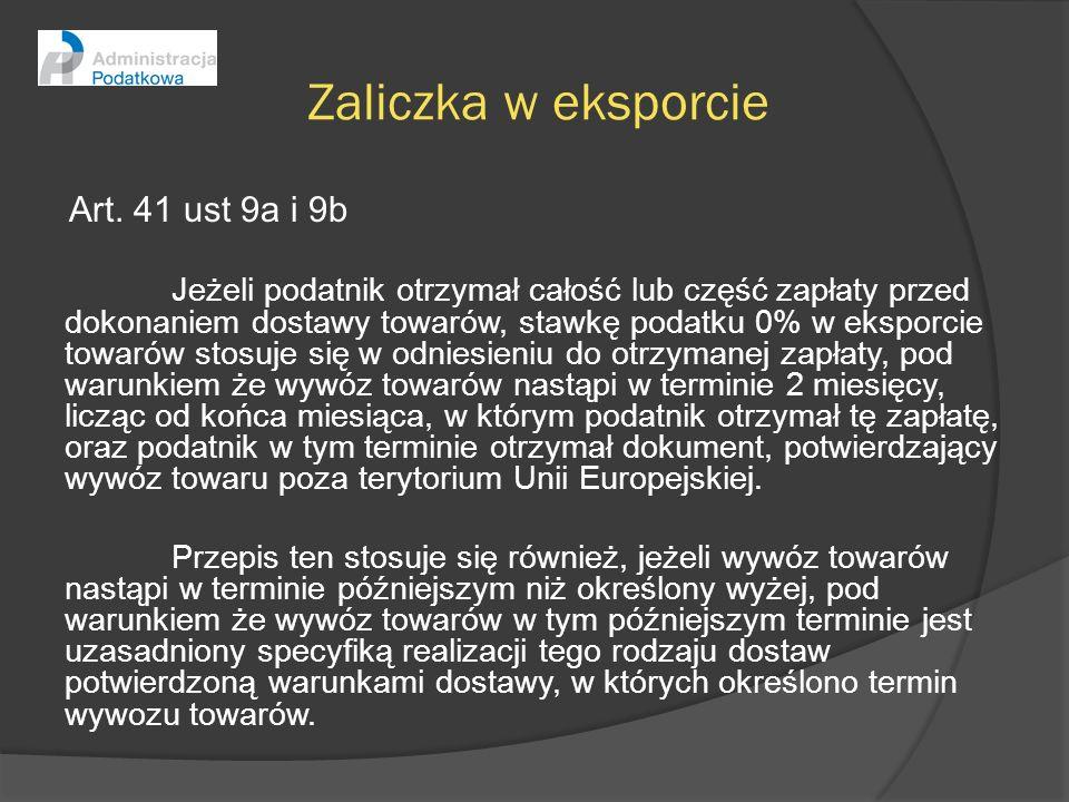 Zaliczka w eksporcie Art. 41 ust 9a i 9b