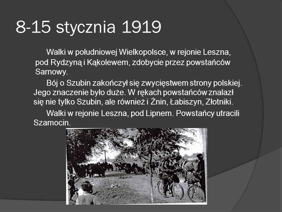 8-15 stycznia 1919 Walki w południowej Wielkopolsce, w rejonie Leszna, pod Rydzyną i Kąkolewem, zdobycie przez powstańców Sarnowy.