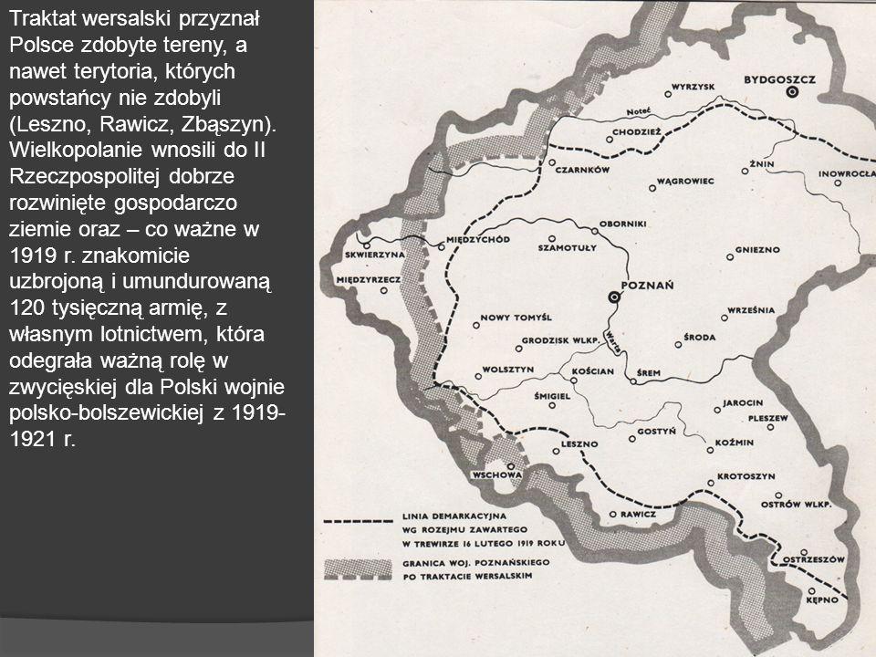 Traktat wersalski przyznał Polsce zdobyte tereny, a nawet terytoria, których powstańcy nie zdobyli (Leszno, Rawicz, Zbąszyn).