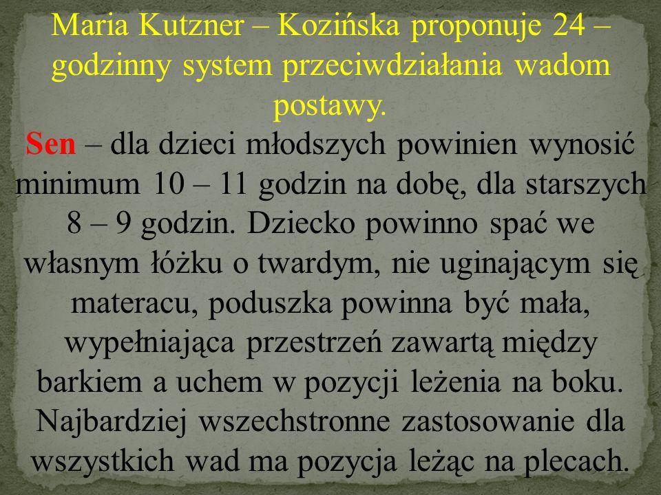 Maria Kutzner – Kozińska proponuje 24 – godzinny system przeciwdziałania wadom postawy.