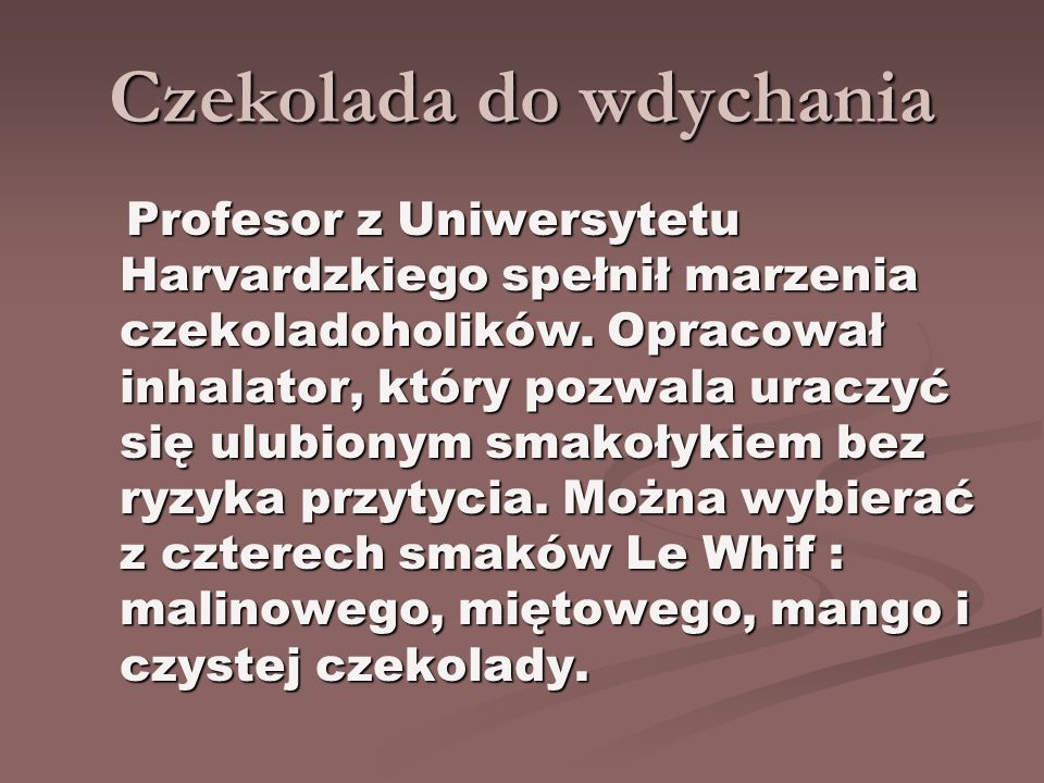 Czekolada do wdychania