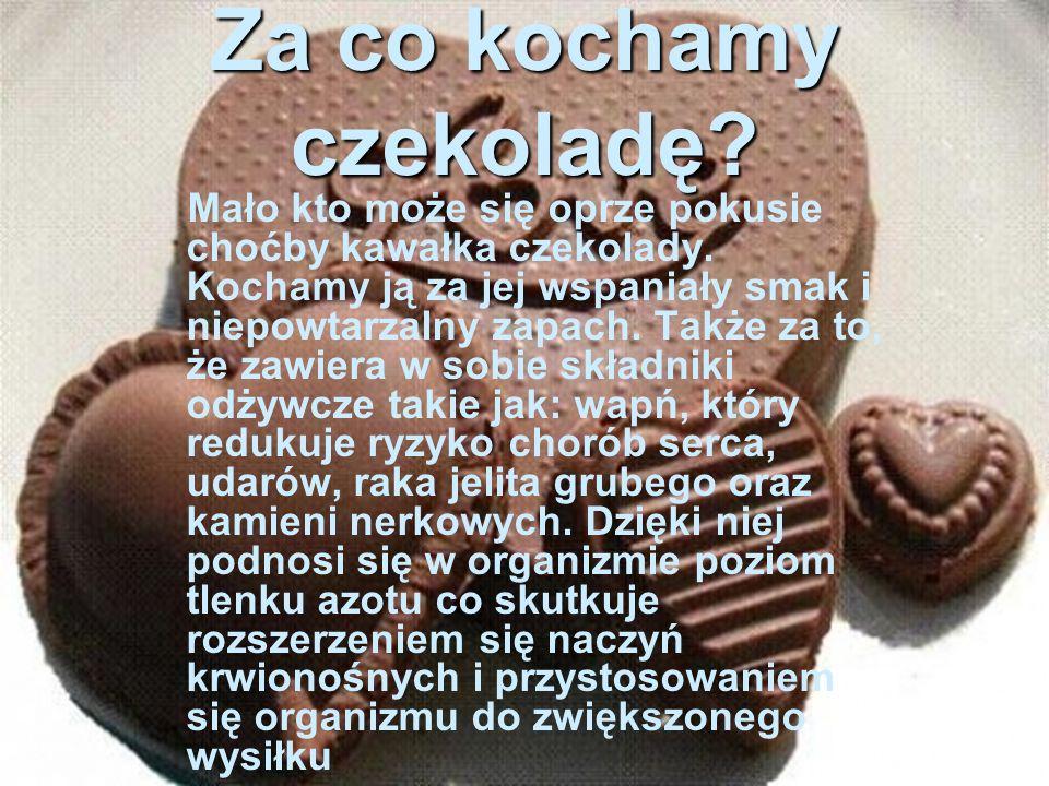 Za co kochamy czekoladę
