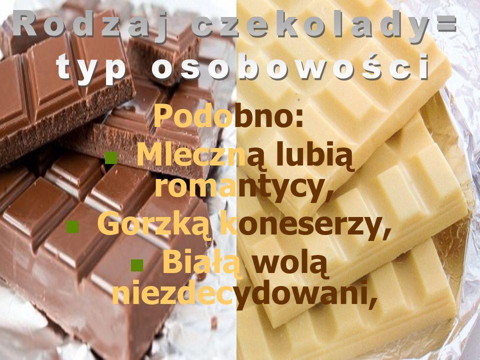 Rodzaj czekolady= typ osobowości