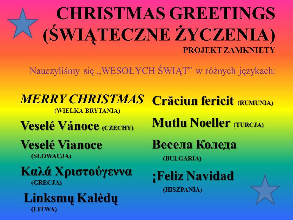 """CHRISTMAS GREETINGS (ŚWIĄTECZNE ŻYCZENIA) PROJEKT ZAMKNIETY Nauczyliśmy się """"WESOŁYCH ŚWIĄT w różnych językach:"""