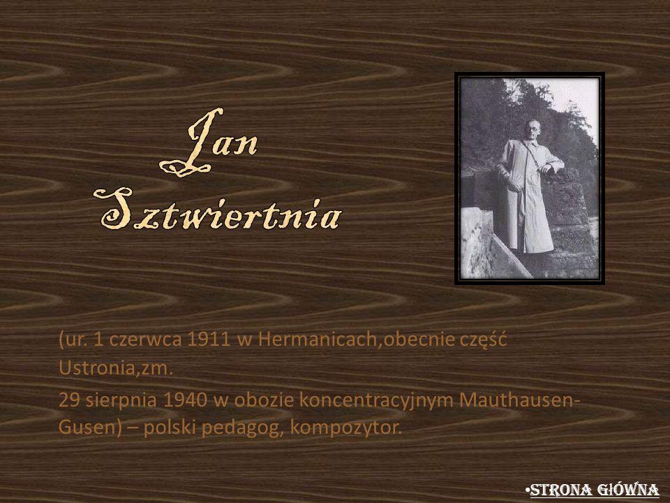 Jan Sztwiertnia (ur. 1 czerwca 1911 w Hermanicach,obecnie część Ustronia,zm.