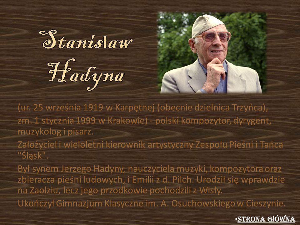 Stanisław Hadyna (ur. 25 września 1919 w Karpętnej (obecnie dzielnica Trzyńca),