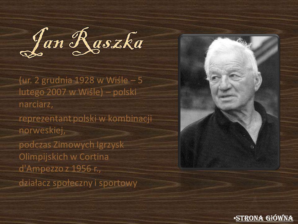 Jan Raszka (ur. 2 grudnia 1928 w Wiśle – 5 lutego 2007 w Wiśle) – polski narciarz, reprezentant polski w kombinacji norweskiej,