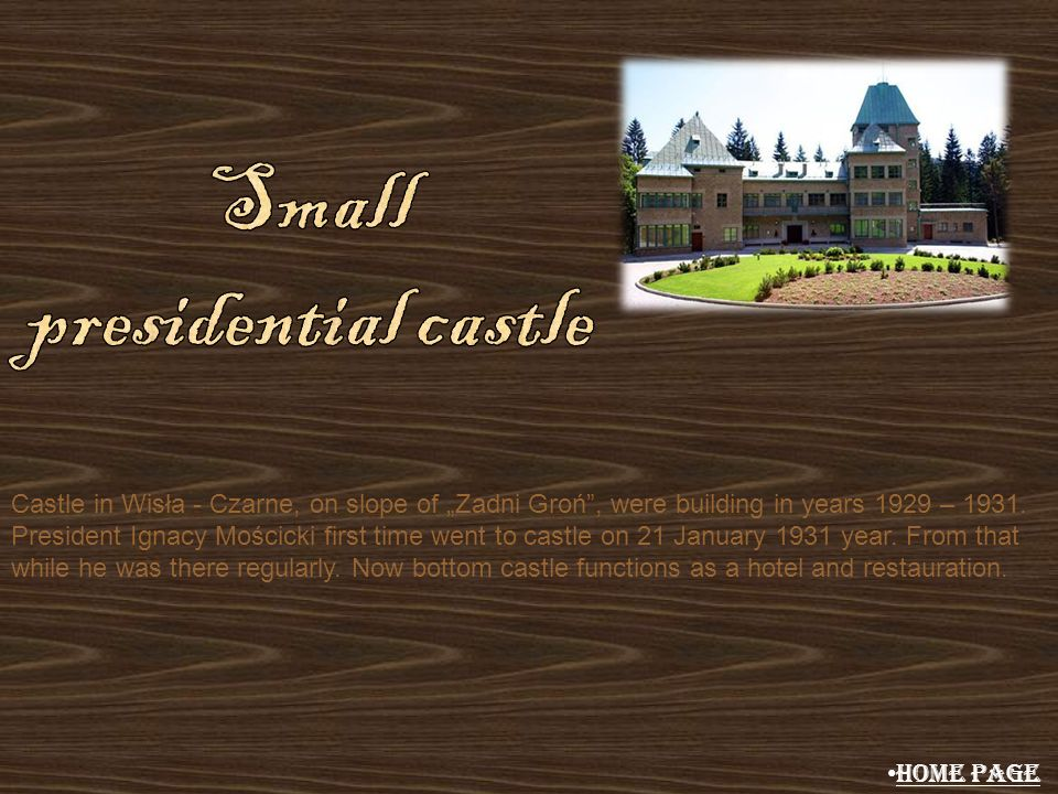 Small presidential castle
