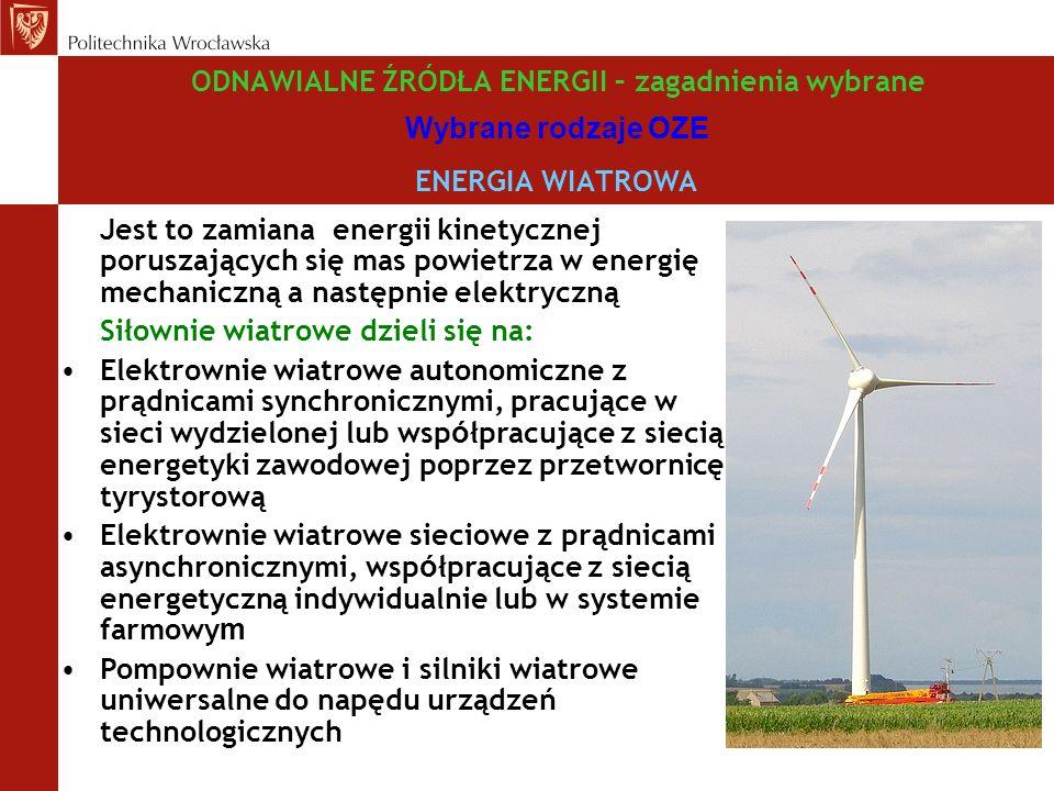 ODNAWIALNE ŹRÓDŁA ENERGII – zagadnienia wybrane Wybrane rodzaje OZE ENERGIA WIATROWA