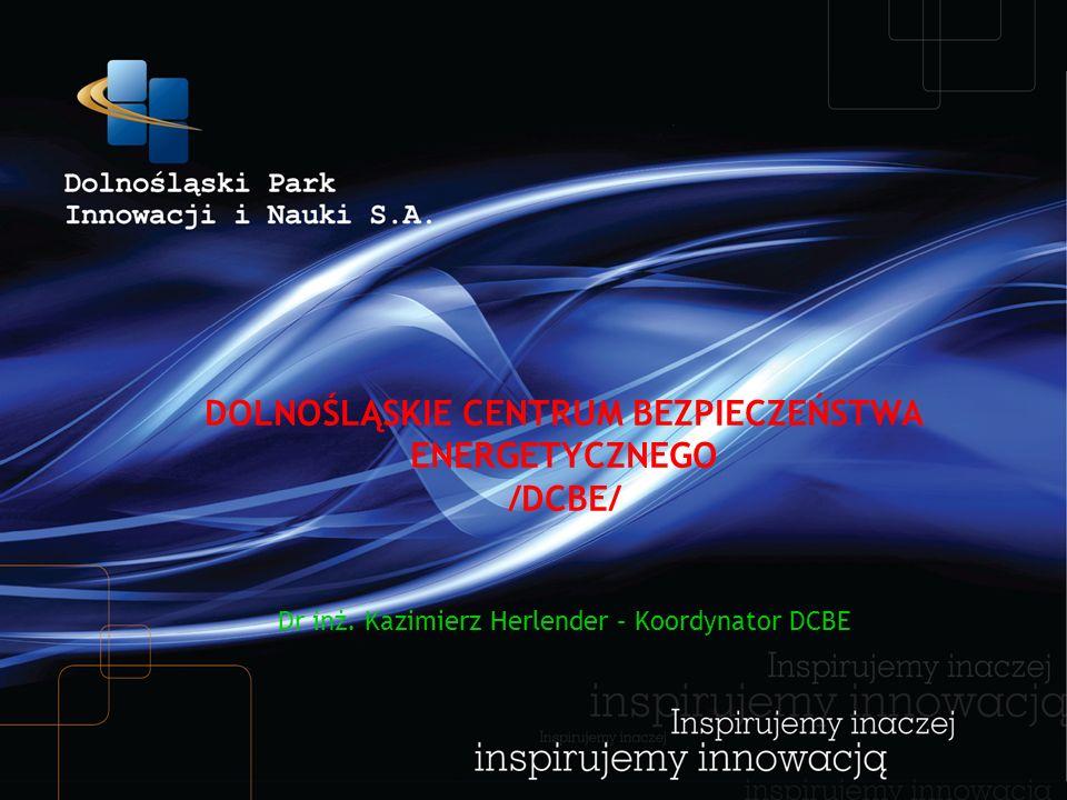 DOLNOŚLĄSKIE CENTRUM BEZPIECZEŃSTWA ENERGETYCZNEGO /DCBE/ Dr inż