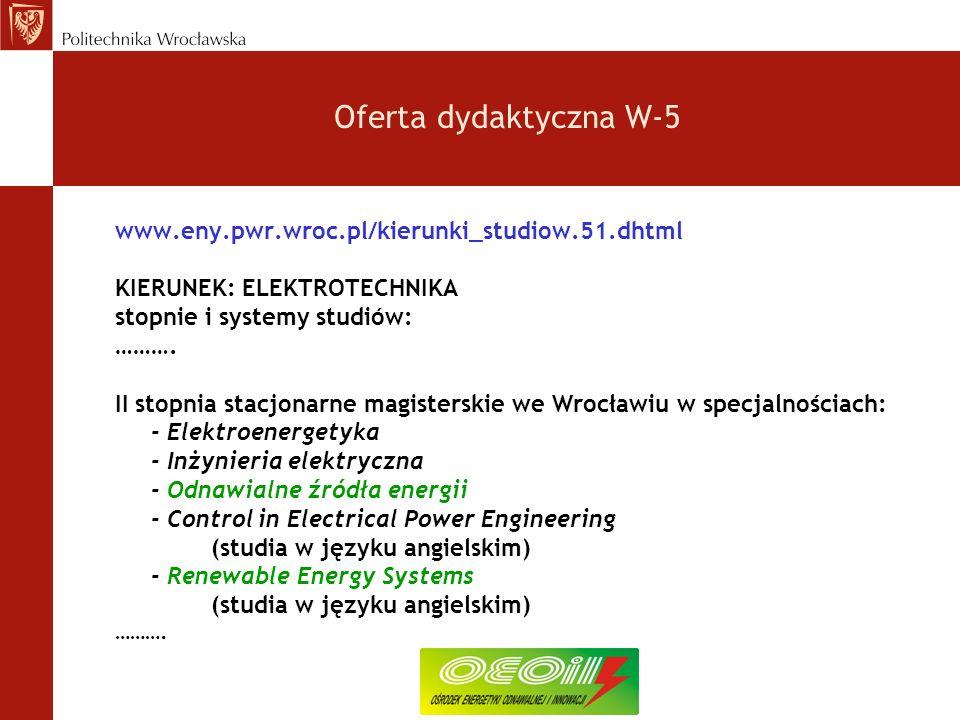 Oferta dydaktyczna W-5 www.eny.pwr.wroc.pl/kierunki_studiow.51.dhtml. KIERUNEK: ELEKTROTECHNIKA. stopnie i systemy studiów: