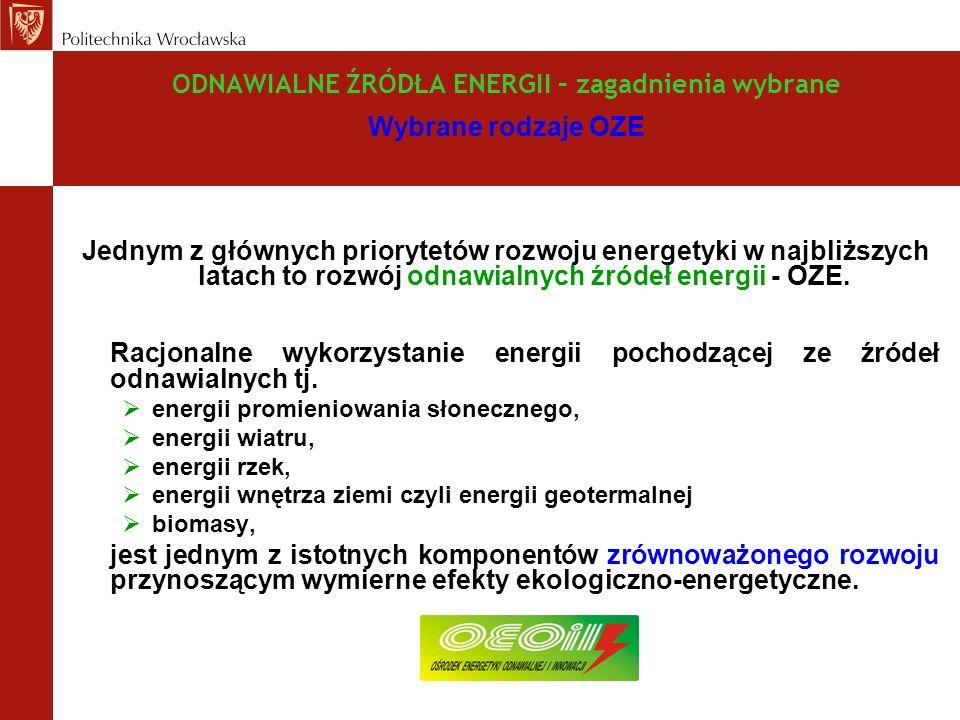 ODNAWIALNE ŹRÓDŁA ENERGII – zagadnienia wybrane Wybrane rodzaje OZE