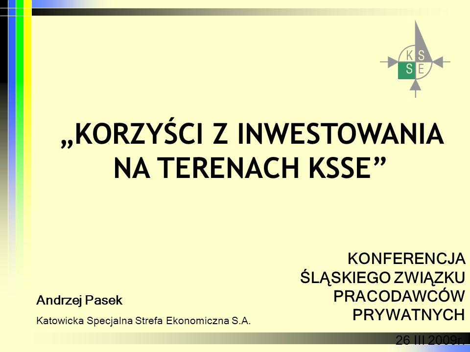 """""""KORZYŚCI Z INWESTOWANIA NA TERENACH KSSE"""