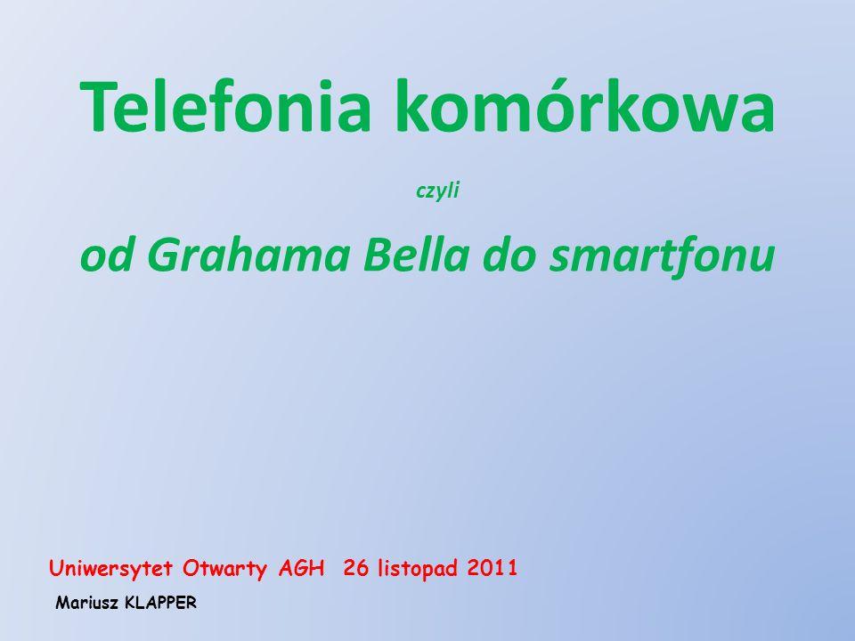 Telefonia komórkowa od Grahama Bella do smartfonu czyli