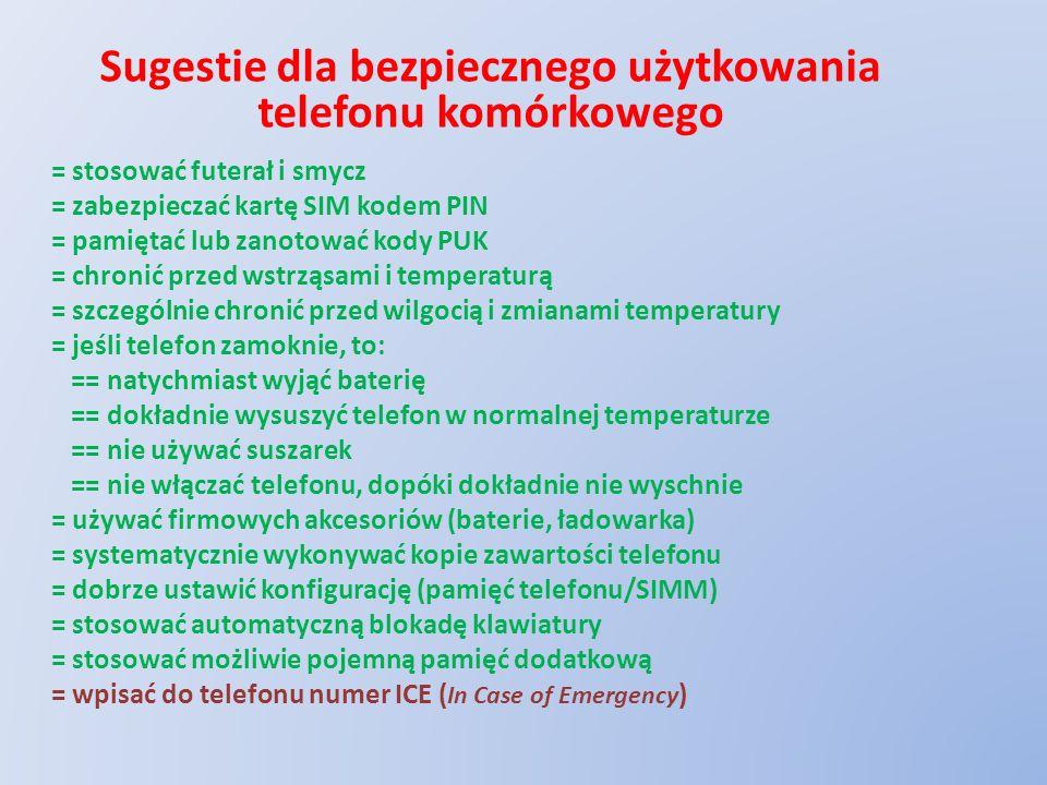 Sugestie dla bezpiecznego użytkowania telefonu komórkowego