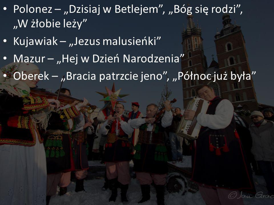 """Polonez – """"Dzisiaj w Betlejem , """"Bóg się rodzi , """"W żłobie leży"""