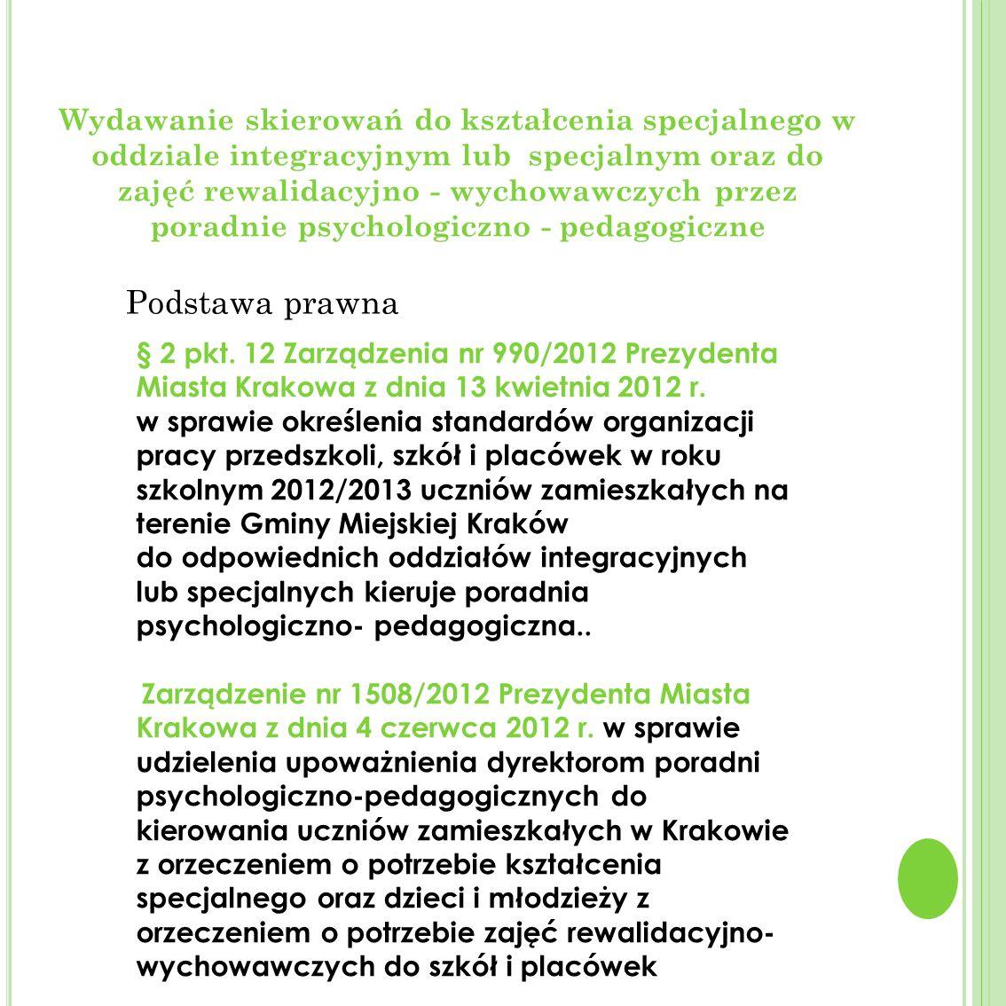 § 2 pkt. 12 Zarządzenia nr 990/2012 Prezydenta Miasta Krakowa z dnia 13 kwietnia 2012 r.