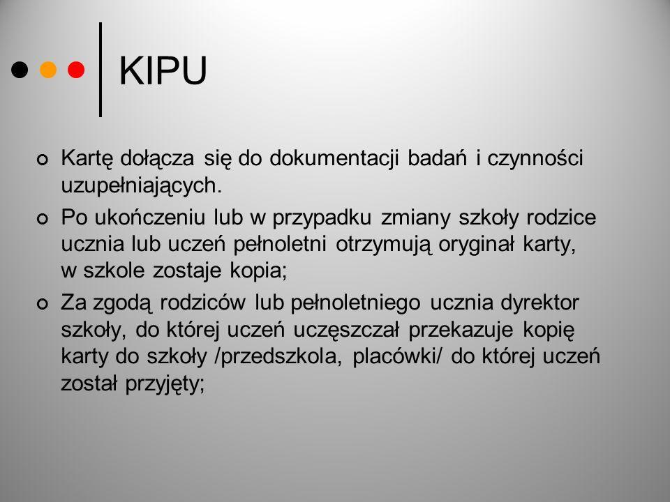 KIPU Kartę dołącza się do dokumentacji badań i czynności uzupełniających.