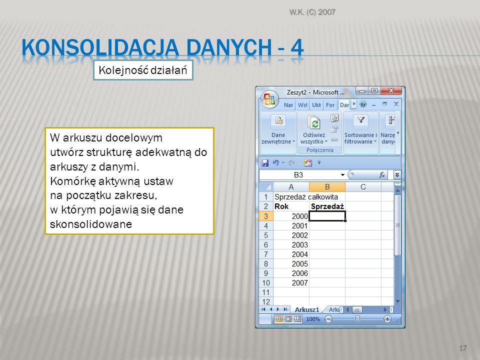 konsolidacja danych - 4 Kolejność działań W arkuszu docelowym
