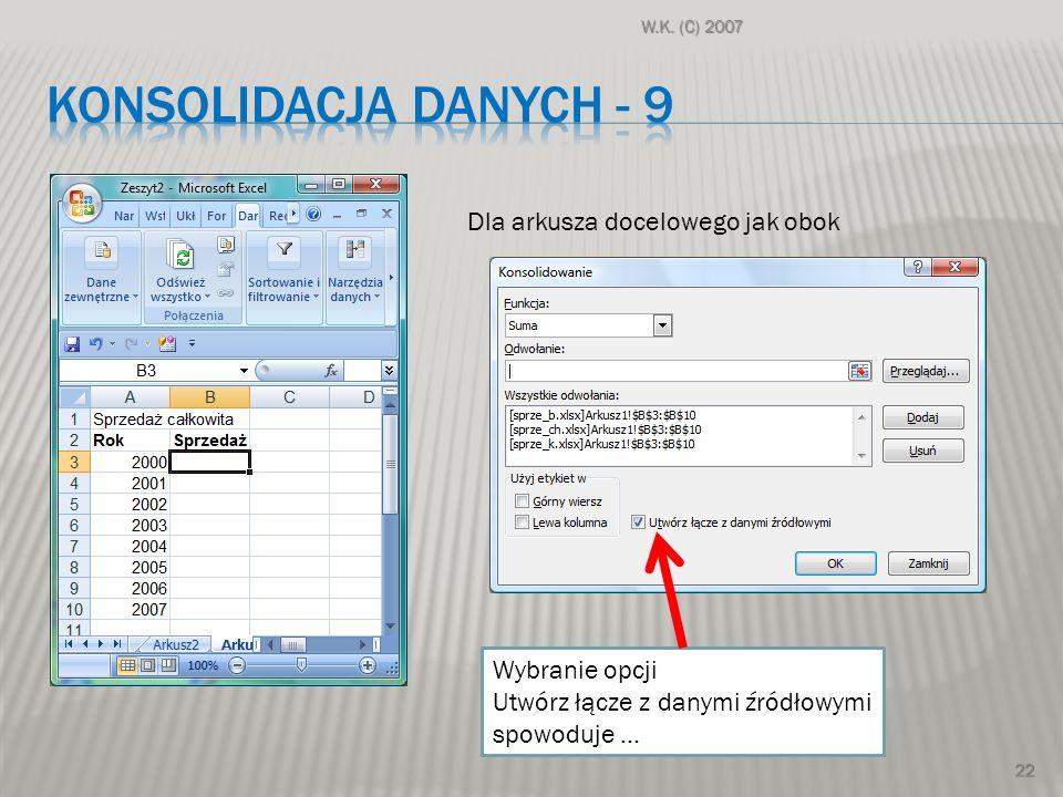 KONSOLIDACJA DANYCH - 9 Dla arkusza docelowego jak obok Wybranie opcji