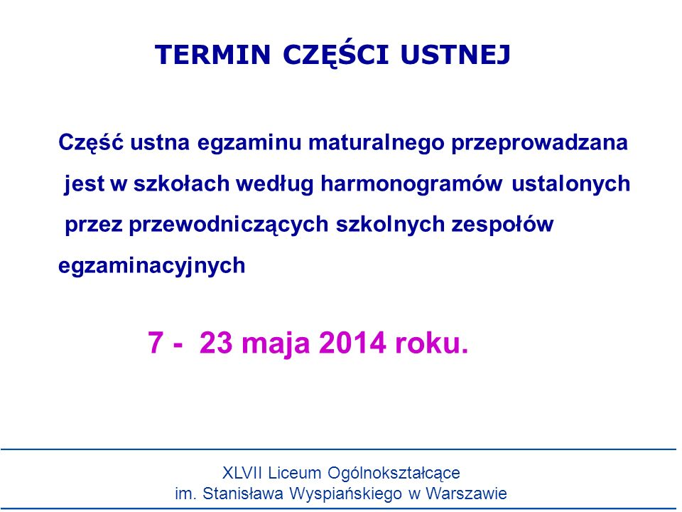 7 - 23 maja 2014 roku. TERMIN CZĘŚCI USTNEJ