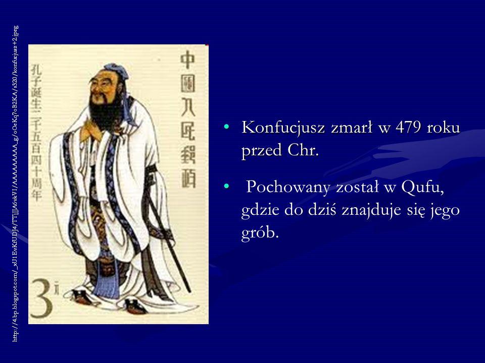 Konfucjusz zmarł w 479 roku przed Chr.