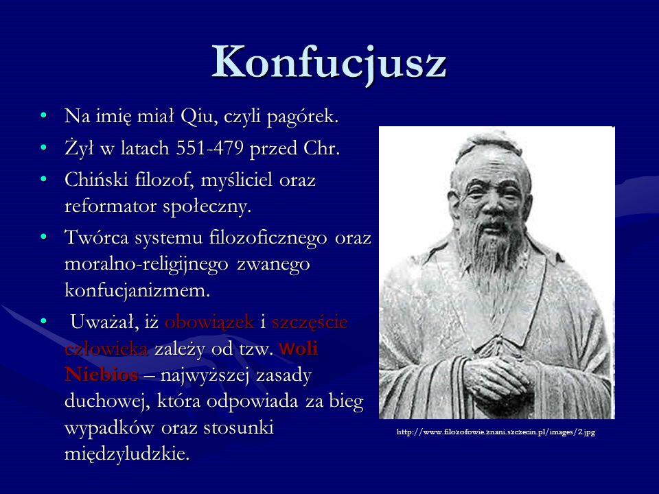 Konfucjusz Na imię miał Qiu, czyli pagórek.