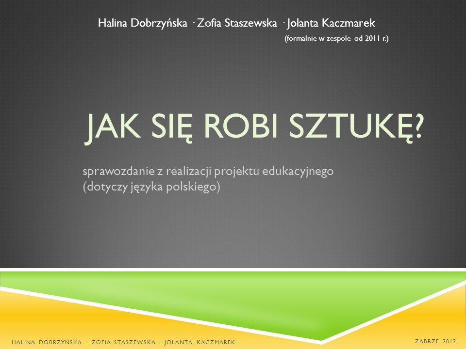 Halina Dobrzyńska · Zofia Staszewska · Jolanta Kaczmarek