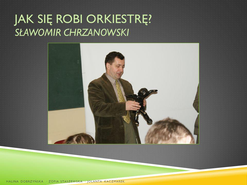 Jak się robi orkiestrę Sławomir Chrzanowski