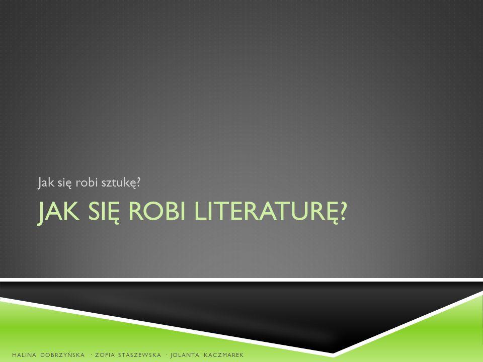 Jak się robi literaturę