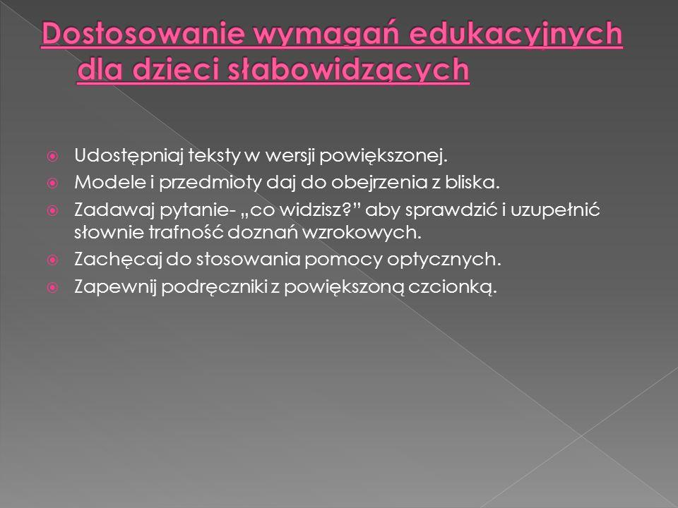 Dostosowanie wymagań edukacyjnych dla dzieci słabowidzących