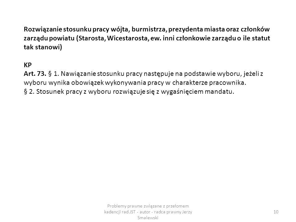 § 2. Stosunek pracy z wyboru rozwiązuje się z wygaśnięciem mandatu.