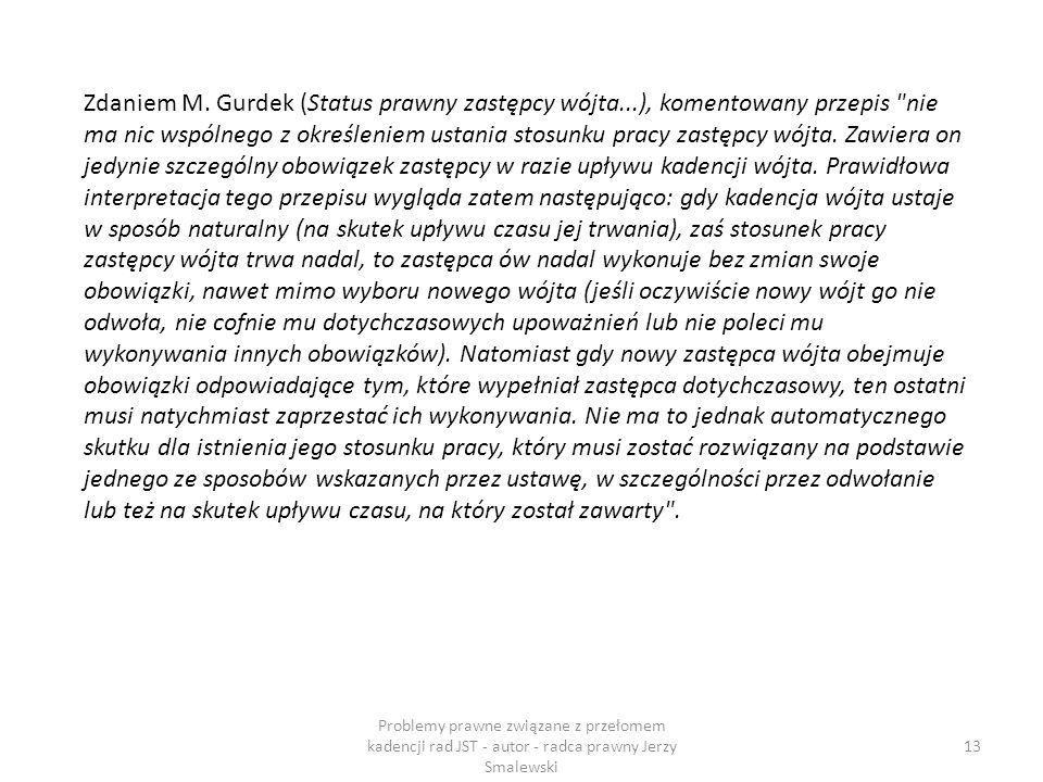 Zdaniem M. Gurdek (Status prawny zastępcy wójta