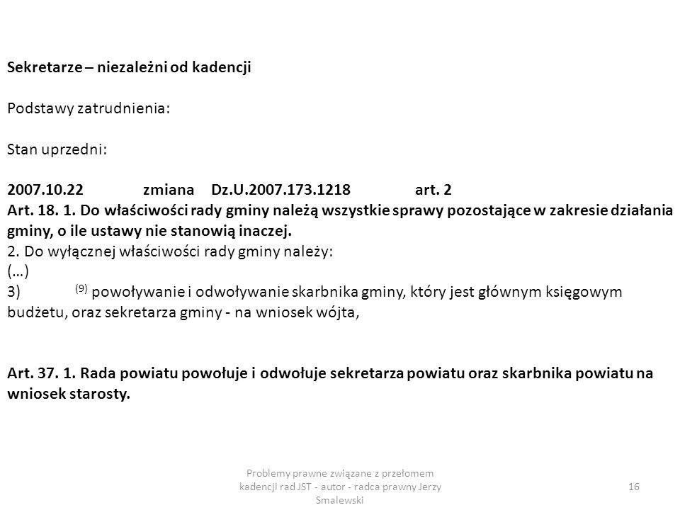 Sekretarze – niezależni od kadencji Podstawy zatrudnienia: