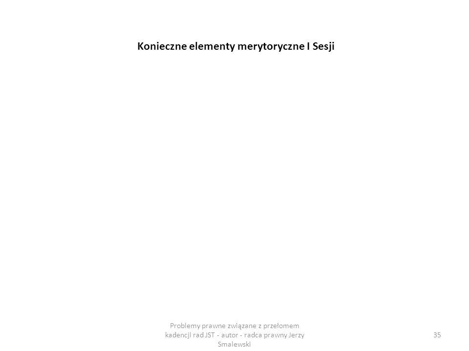 Konieczne elementy merytoryczne I Sesji