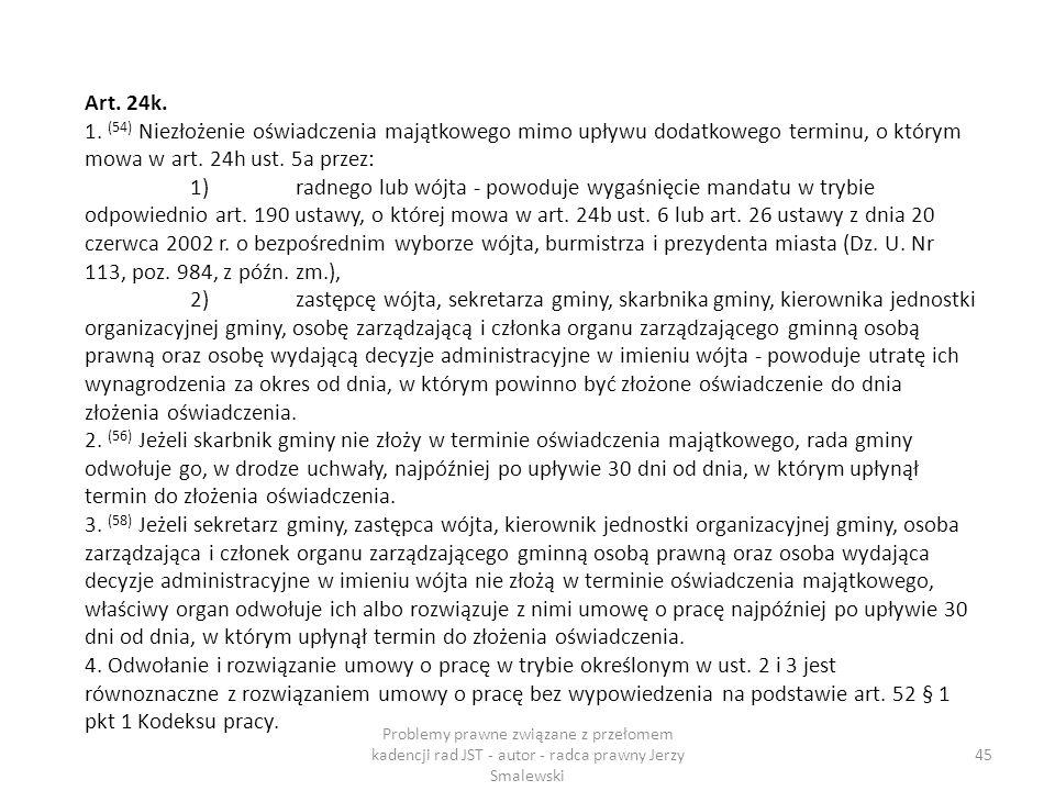 Art. 24k. 1. (54) Niezłożenie oświadczenia majątkowego mimo upływu dodatkowego terminu, o którym mowa w art. 24h ust. 5a przez: