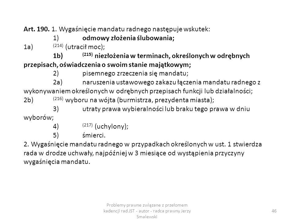 Art. 190. 1. Wygaśnięcie mandatu radnego następuje wskutek: