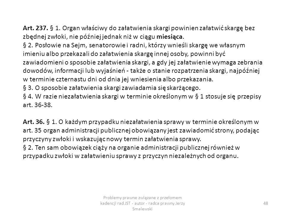 § 3. O sposobie załatwienia skargi zawiadamia się skarżącego.