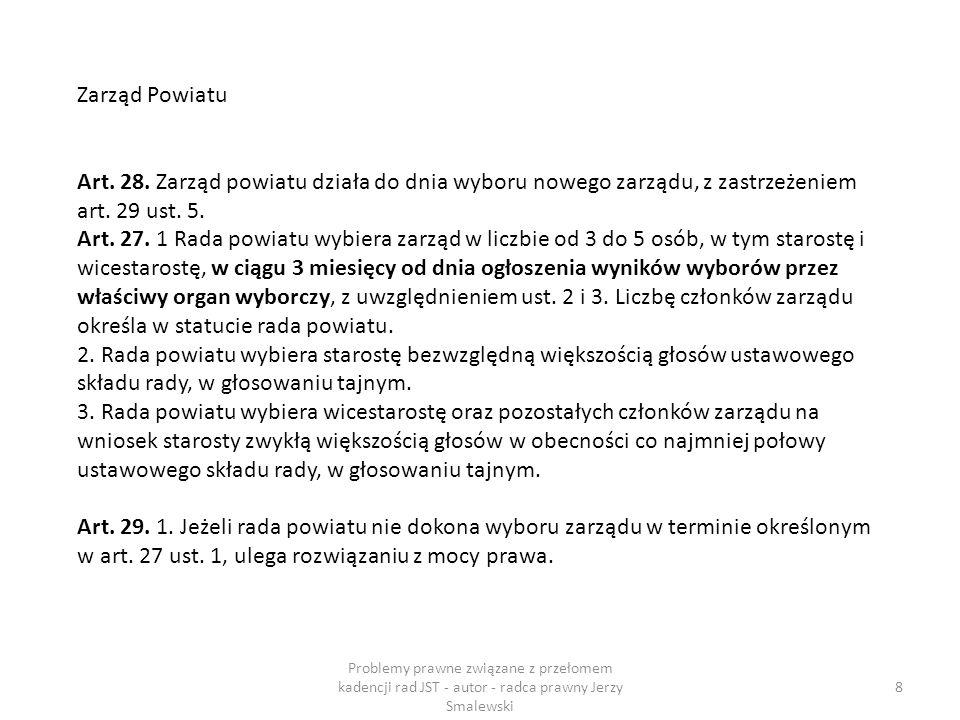 Zarząd Powiatu Art. 28. Zarząd powiatu działa do dnia wyboru nowego zarządu, z zastrzeżeniem art. 29 ust. 5.
