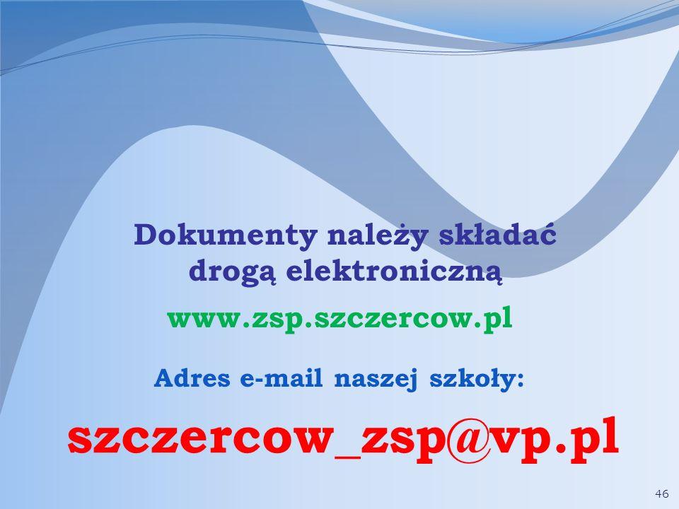 szczercow_zsp@vp.pl Dokumenty należy składać drogą elektroniczną