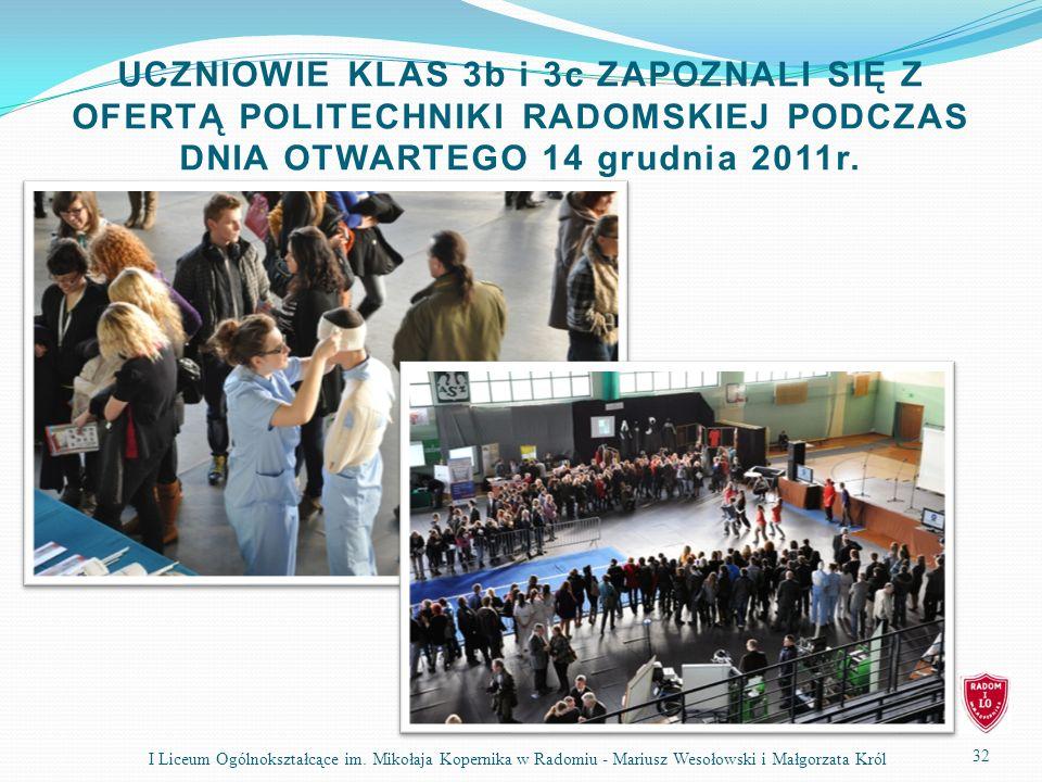 UCZNIOWIE KLAS 3b i 3c ZAPOZNALI SIĘ Z OFERTĄ POLITECHNIKI RADOMSKIEJ PODCZAS DNIA OTWARTEGO 14 grudnia 2011r.