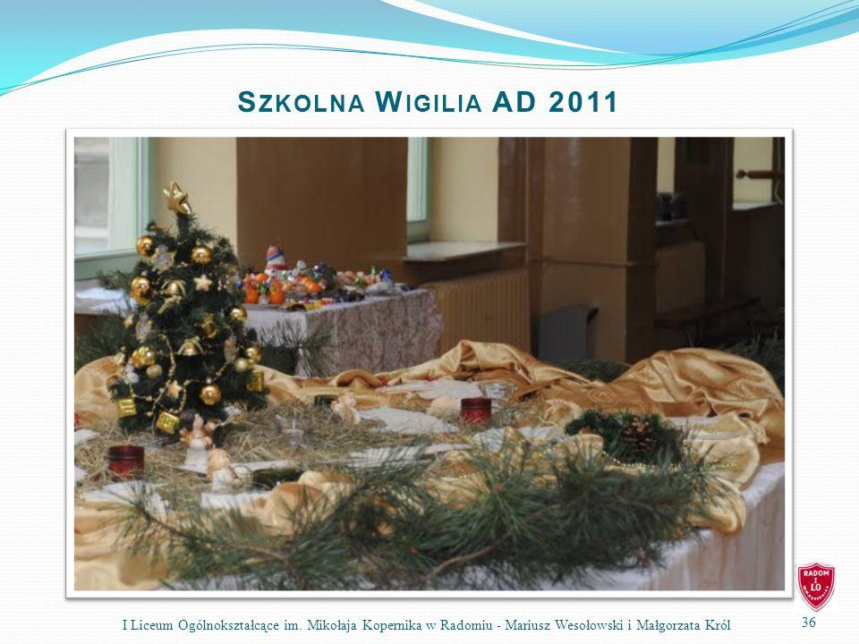 Szkolna Wigilia AD 2011 I Liceum Ogólnokształcące im.