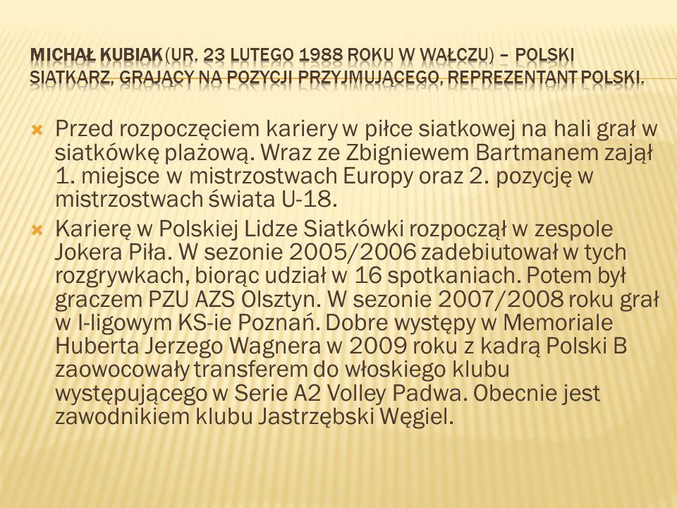 Michał Kubiak (ur. 23 lutego 1988 roku w Wałczu) – polski siatkarz, grający na pozycji przyjmującego, reprezentant Polski.