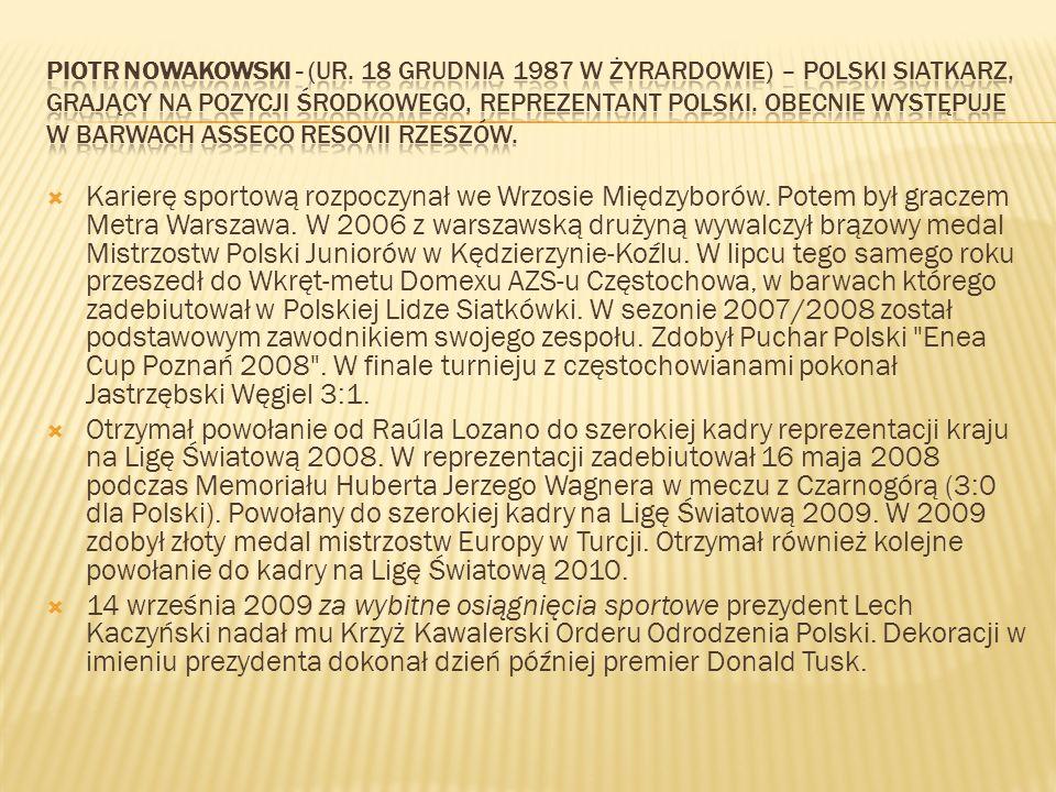 Piotr Nowakowski - (ur. 18 grudnia 1987 w Żyrardowie) – polski siatkarz, grający na pozycji środkowego, reprezentant Polski. Obecnie występuje w barwach Asseco Resovii Rzeszów.