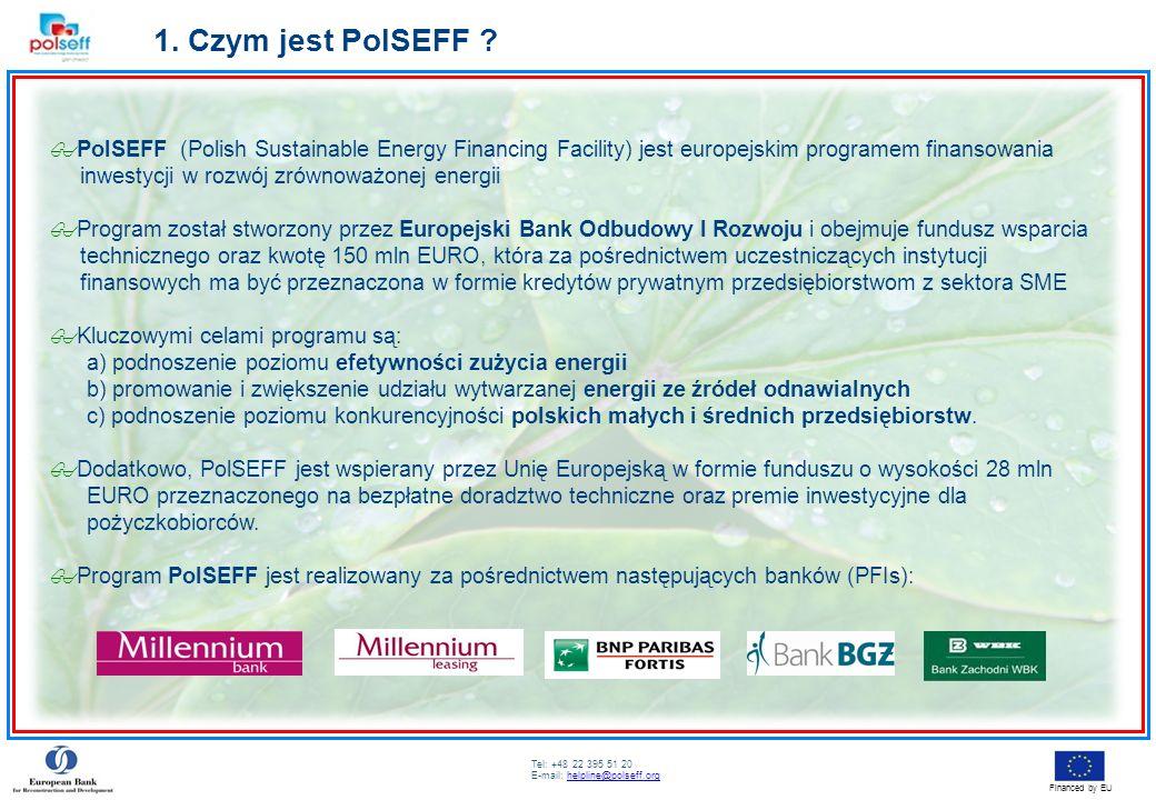 1. Czym jest PolSEFF PolSEFF (Polish Sustainable Energy Financing Facility) jest europejskim programem finansowania.