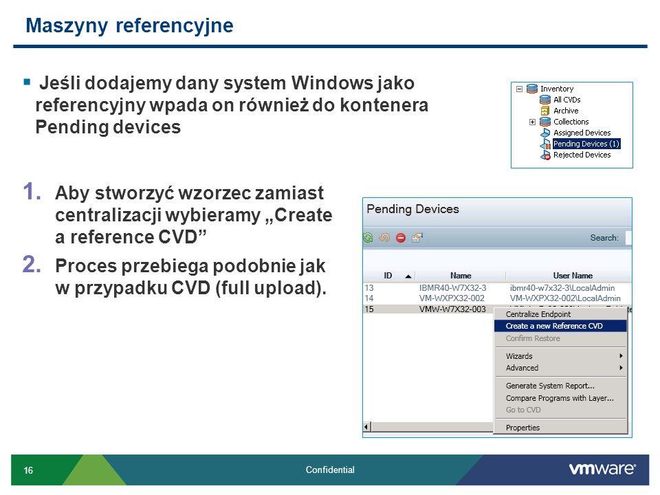 Maszyny referencyjne Jeśli dodajemy dany system Windows jako referencyjny wpada on również do kontenera Pending devices.