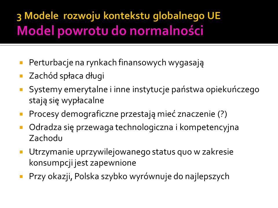 3 Modele rozwoju kontekstu globalnego UE Model powrotu do normalności