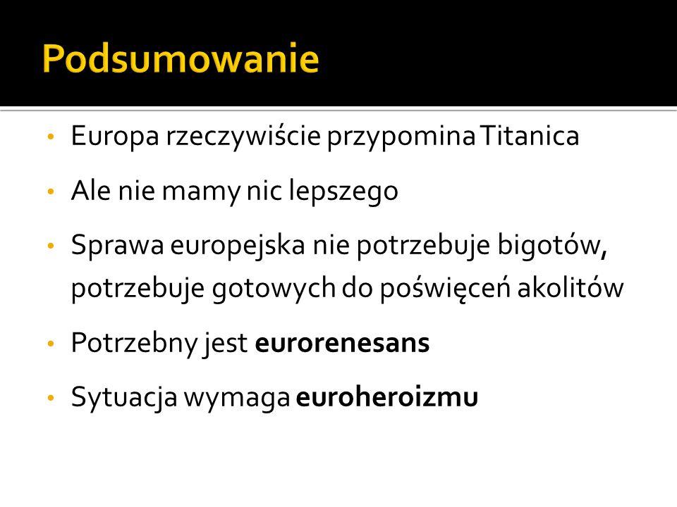 Podsumowanie Europa rzeczywiście przypomina Titanica