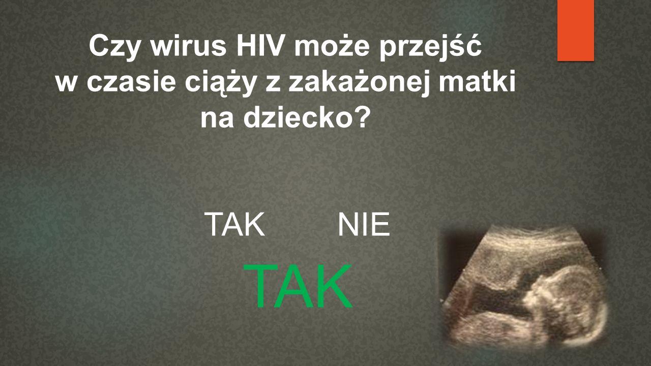 Czy wirus HIV może przejść w czasie ciąży z zakażonej matki na dziecko