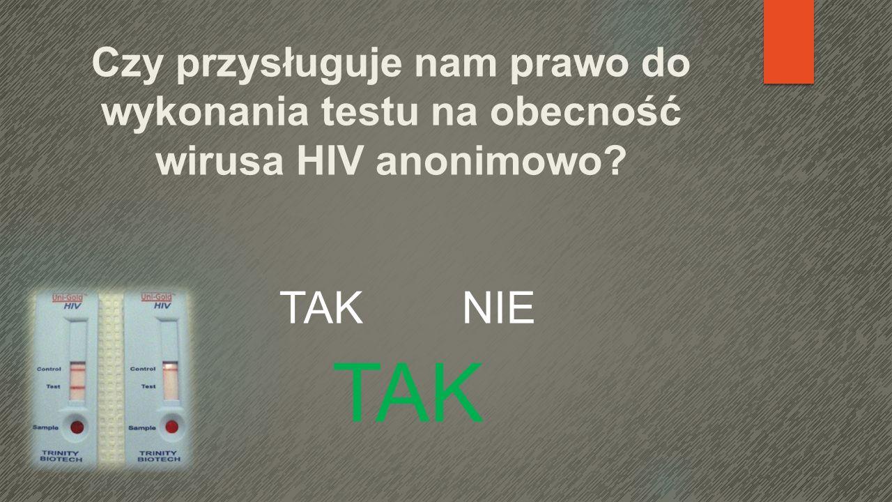 Czy przysługuje nam prawo do wykonania testu na obecność wirusa HIV anonimowo